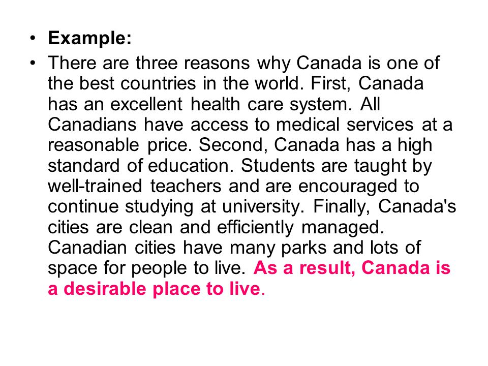 Example: There are three reasons why Canada is one of the best countries in the world.
