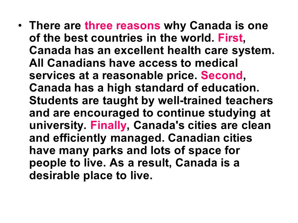 There are three reasons why Canada is one of the best countries in the world.
