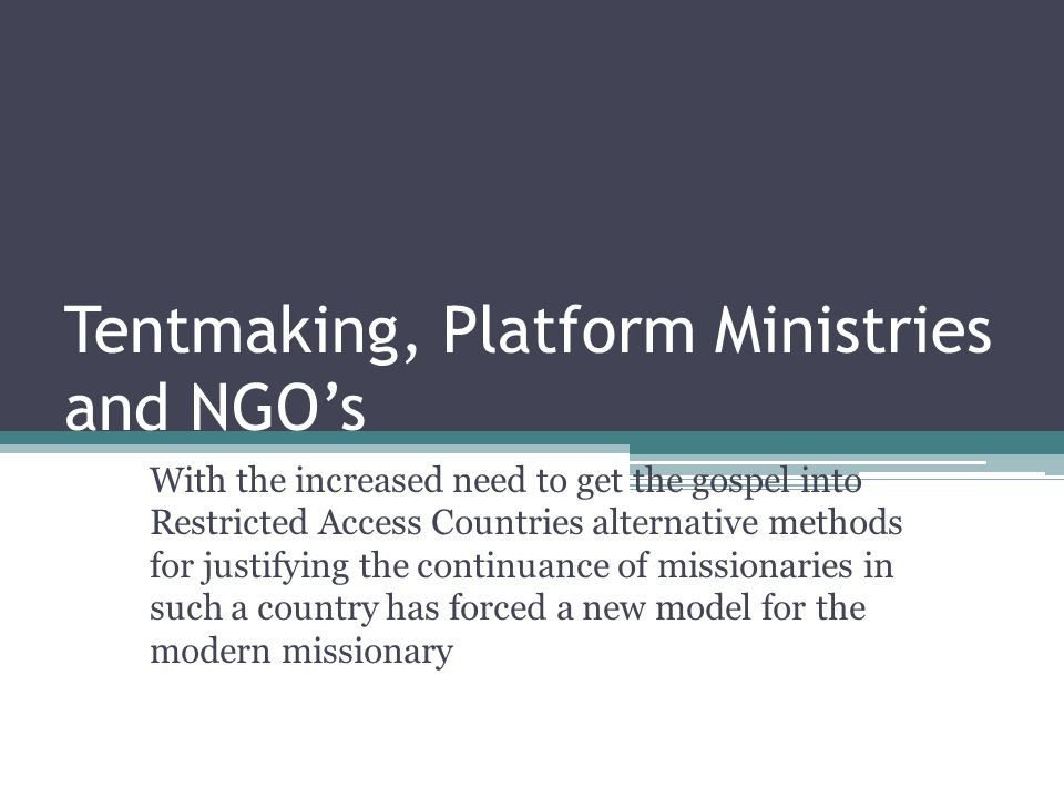 1 Tentmaking Platform Ministries ...  sc 1 st  SlidePlayer & Tentmaking Platform Ministries and NGOu0027s With the increased need ...