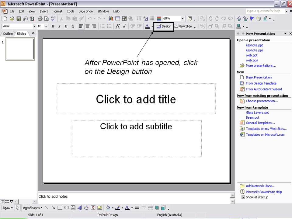 After PowerPoint has opened, click on the Design button