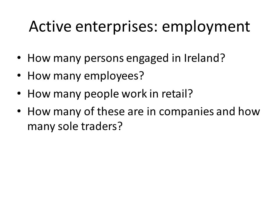 Active enterprises: employment How many persons engaged in Ireland.