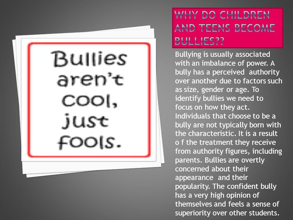 Bullying is usually associated with an imbalance of power.
