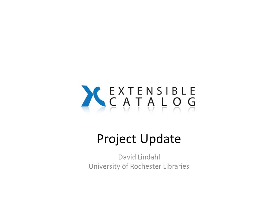 Project Update David Lindahl University of Rochester Libraries