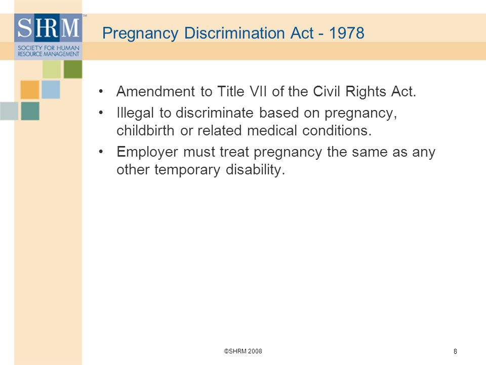 ©SHRM Pregnancy Discrimination Act Amendment to Title VII of the Civil Rights Act.