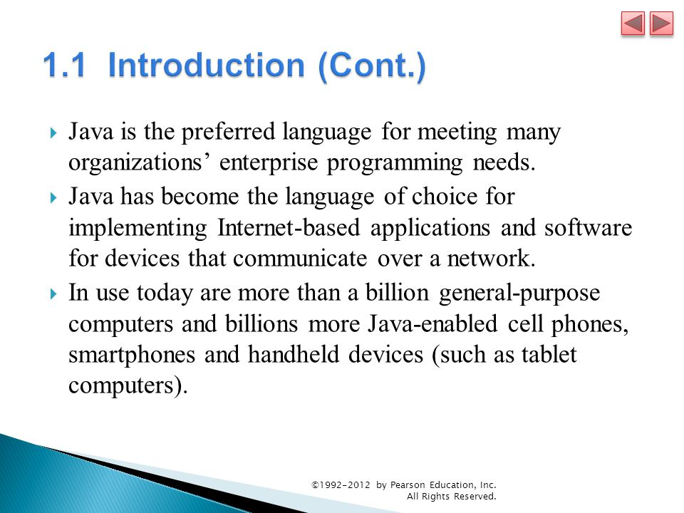  Java is the preferred language for meeting many organizations' enterprise programming needs.