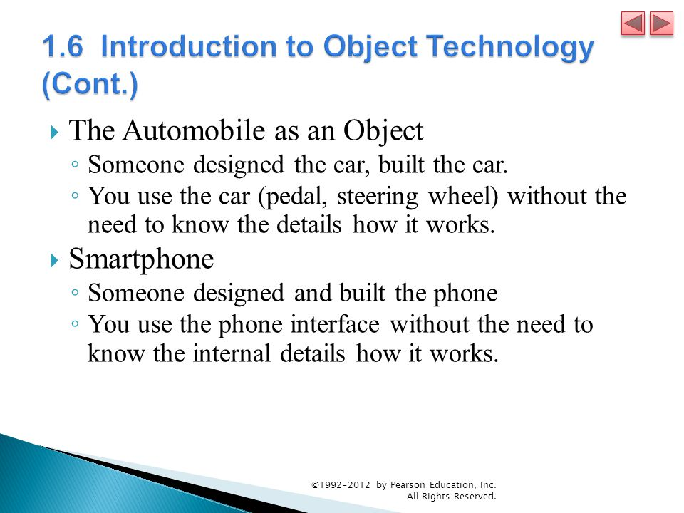  The Automobile as an Object ◦ Someone designed the car, built the car.
