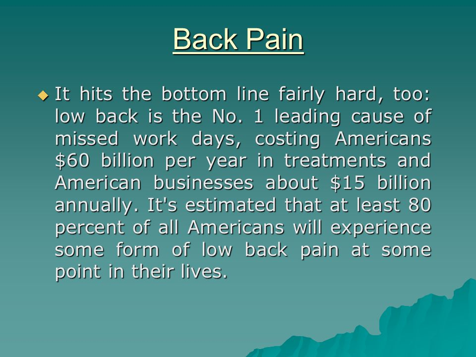 Back Pain  It hits the bottom line fairly hard, too: low back is the No.