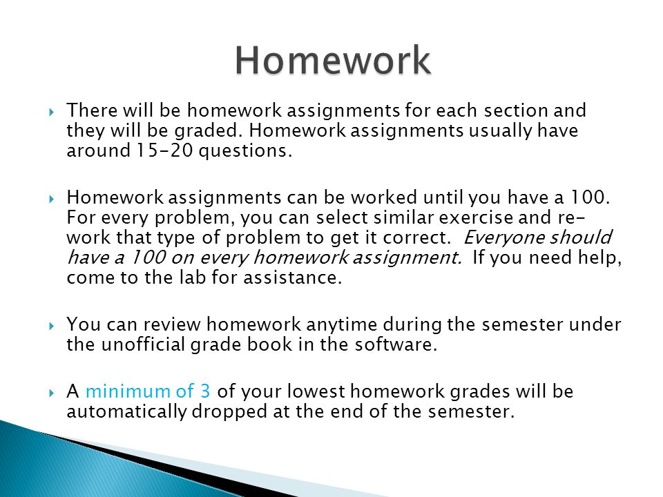  There will be homework assignments for each section and they will be graded.