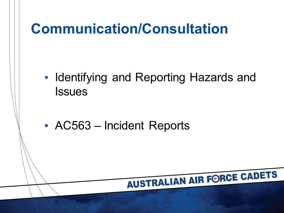 Communication/Consultation Identifying and Reporting Hazards and Issues AC563 – Incident Reports