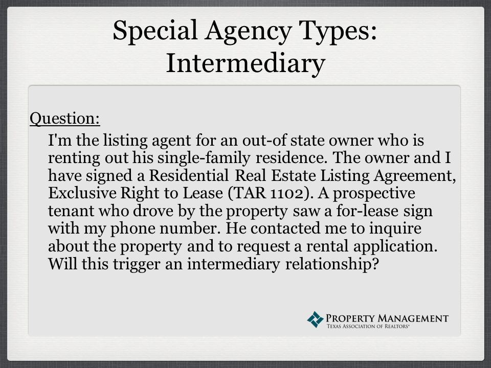 The property management webinar series presents the law of agency special agency types intermediary question i m the listing agent for an out platinumwayz