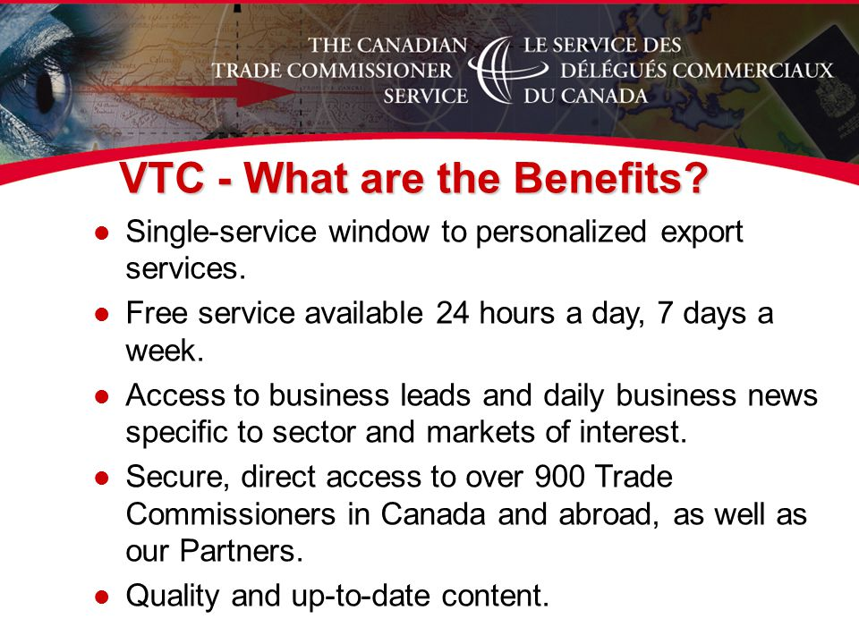 VTC - What are the Benefits. l Single-service window to personalized export services.