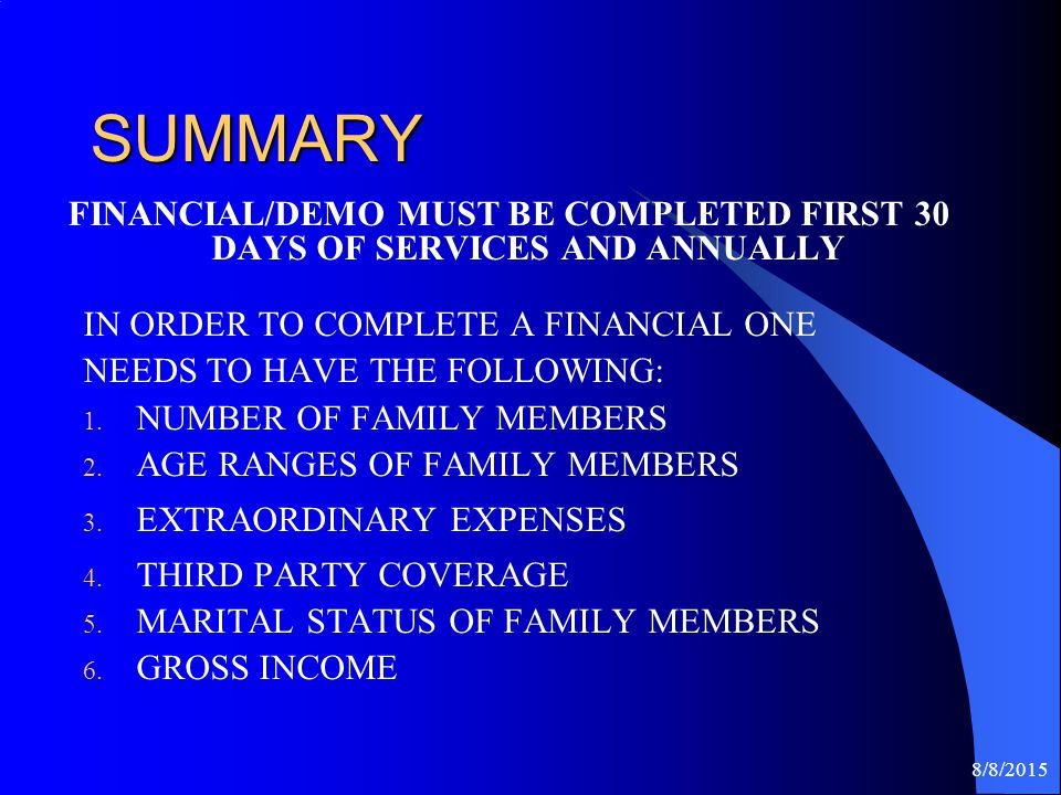 8/8/2015 SUMMARY IN ORDER TO COMPLETE A FINANCIAL ONE NEEDS TO HAVE THE FOLLOWING: 1.