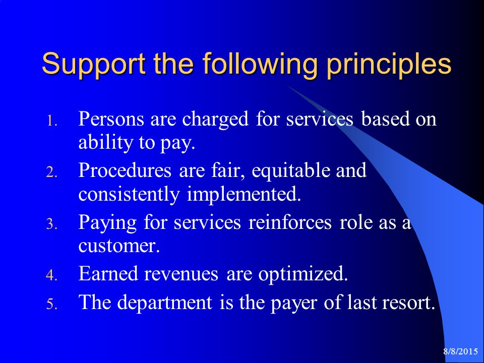 8/8/2015 Support the following principles 1.