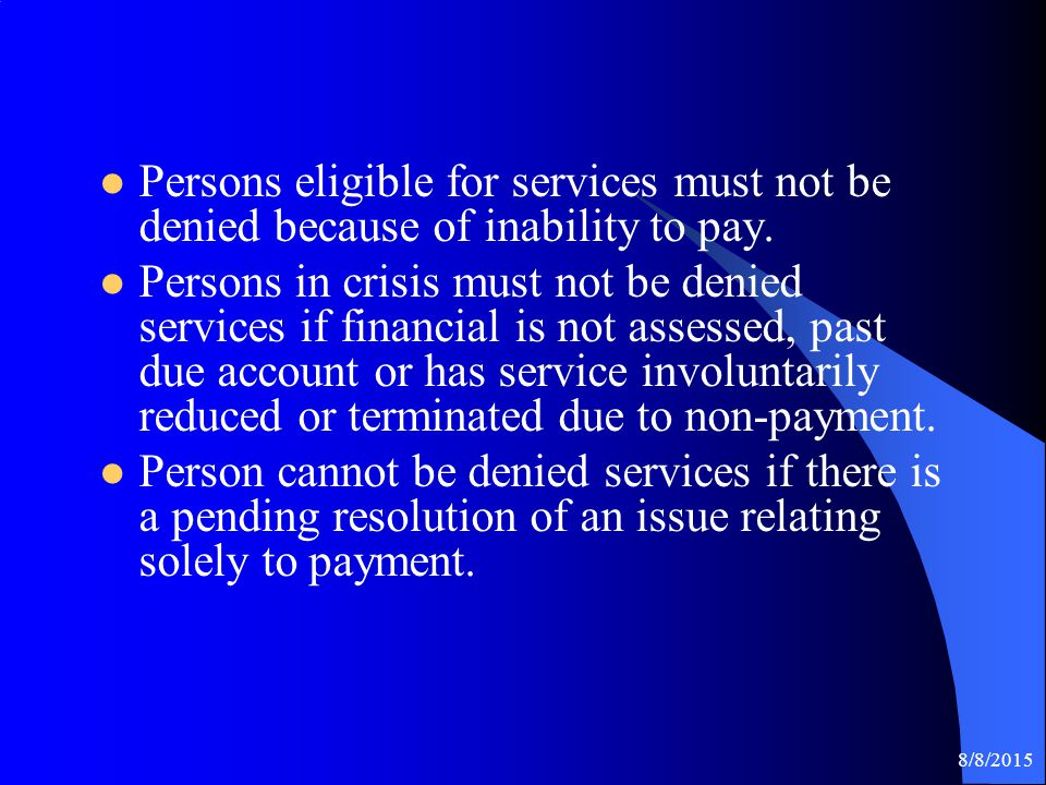 8/8/2015 Persons eligible for services must not be denied because of inability to pay.
