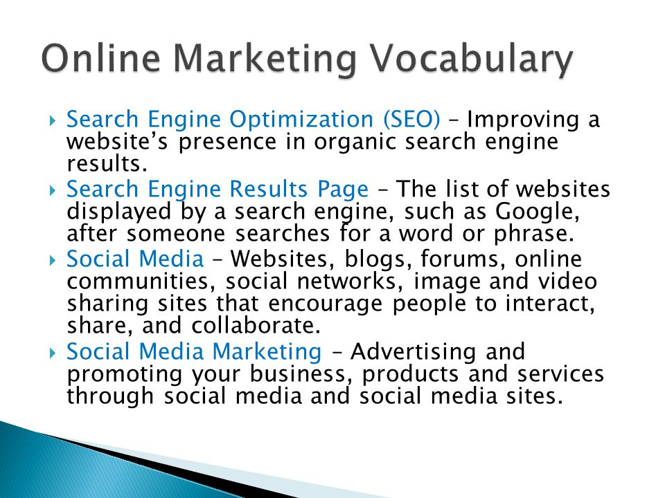  Search Engine Optimization (SEO) – Improving a website's presence in organic search engine results.