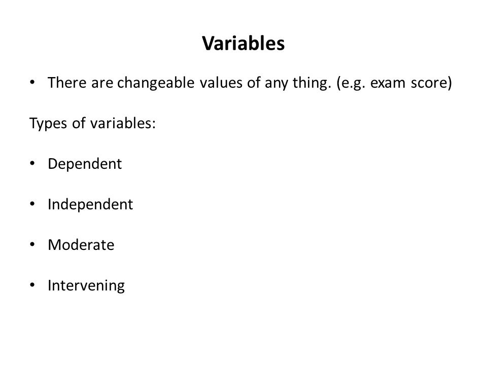 Variables There are changeable values of any thing.