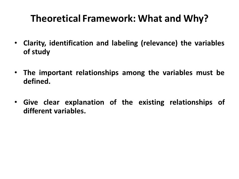 Theoretical Framework: What and Why.
