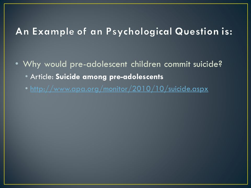 Why would pre-adolescent children commit suicide.