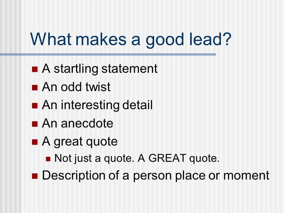 What makes a good lead.