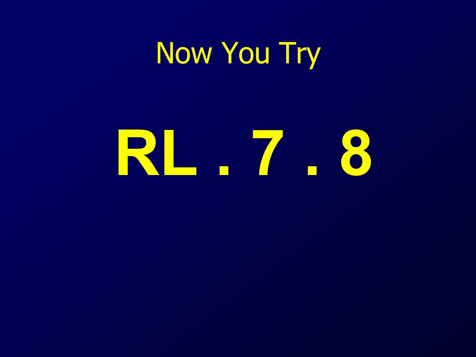Now You Try RL. 7. 8