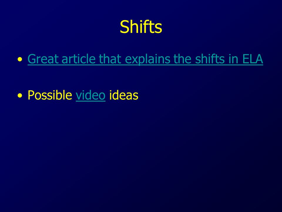 Shifts Great article that explains the shifts in ELA Possible video ideasvideo