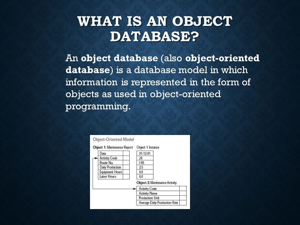 WHAT IS AN OBJECT DATABASE.