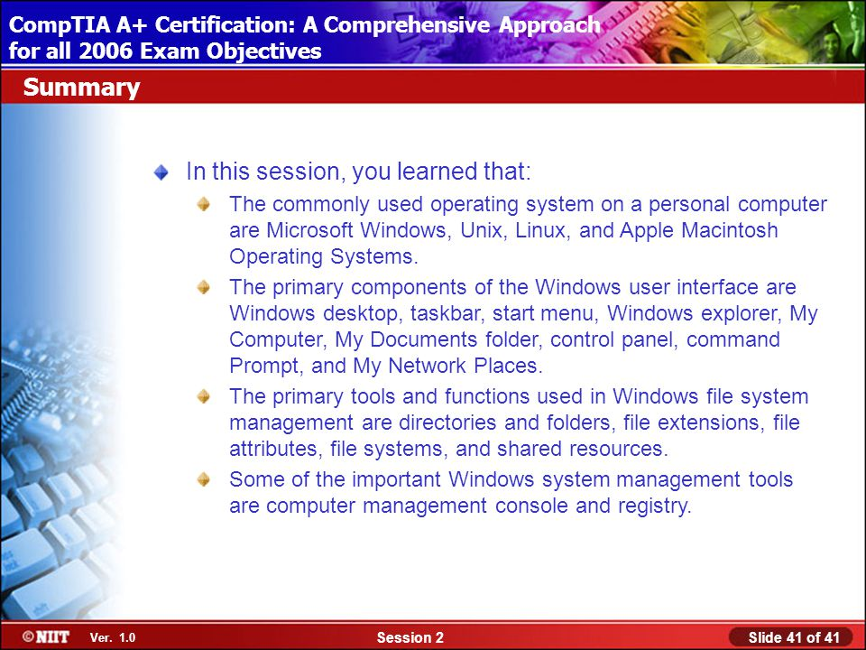 Installing Windows XP Professional Using Attended Installation Slide 41 of 41Session 2 Ver.