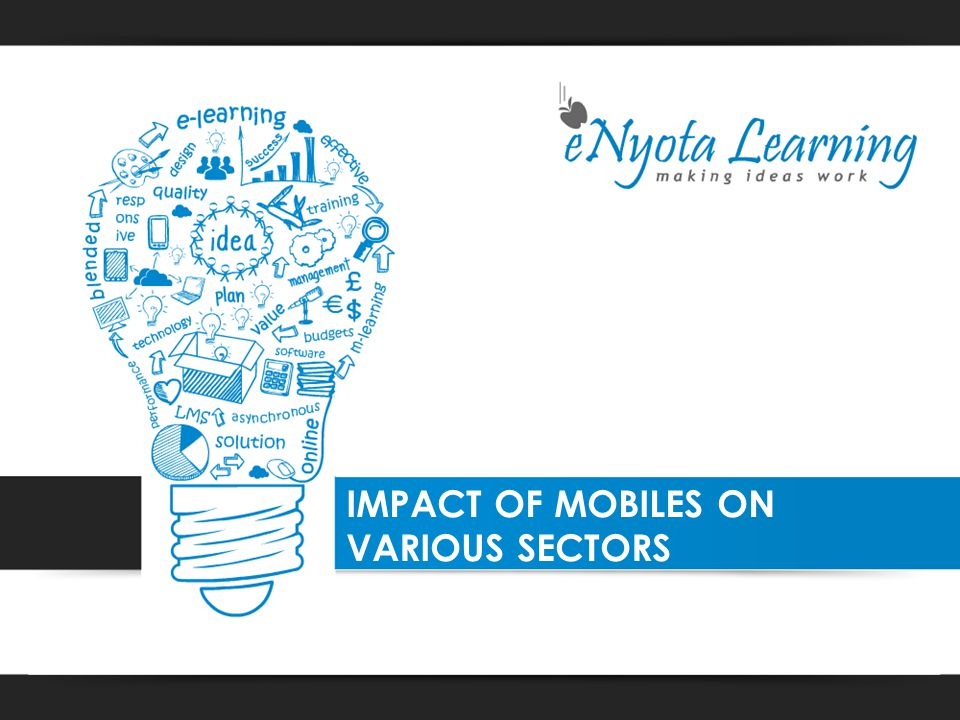 IMPACT OF MOBILES ON VARIOUS SECTORS