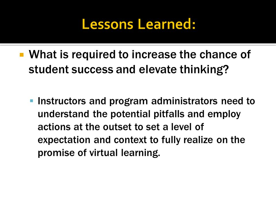  What is required to increase the chance of student success and elevate thinking.