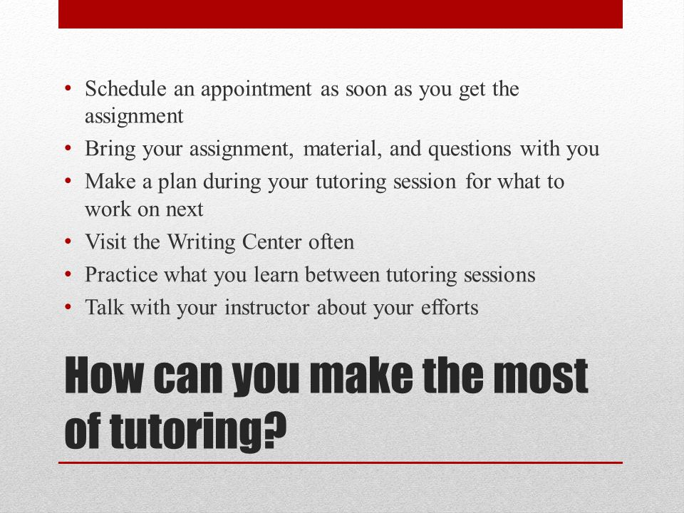 How can you make the most of tutoring.