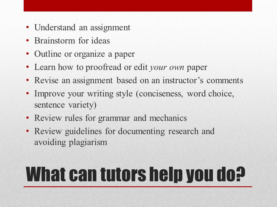 What can tutors help you do.