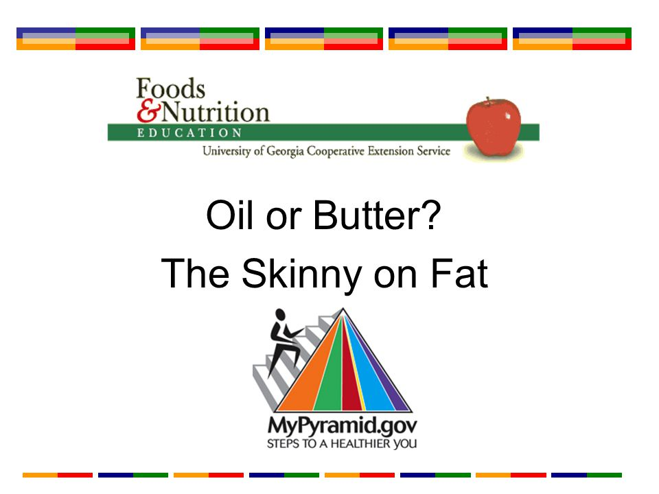 Oil or Butter The Skinny on Fat