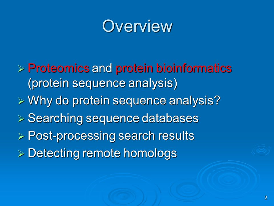 2 Overview  Proteomics and protein bioinformatics (protein sequence analysis)  Why do protein sequence analysis.