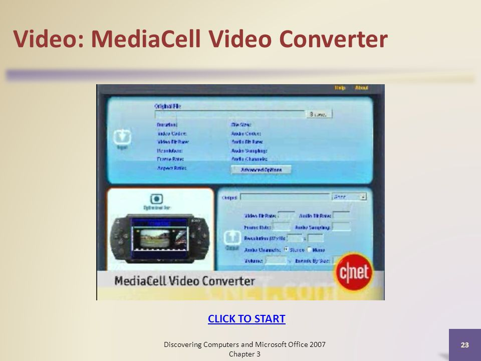 Video: MediaCell Video Converter 23 CLICK TO START Discovering Computers and Microsoft Office 2007 Chapter 3