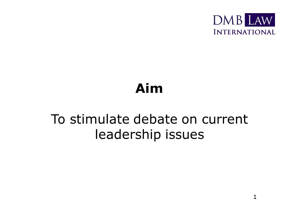 Aim To stimulate debate on current leadership issues 1