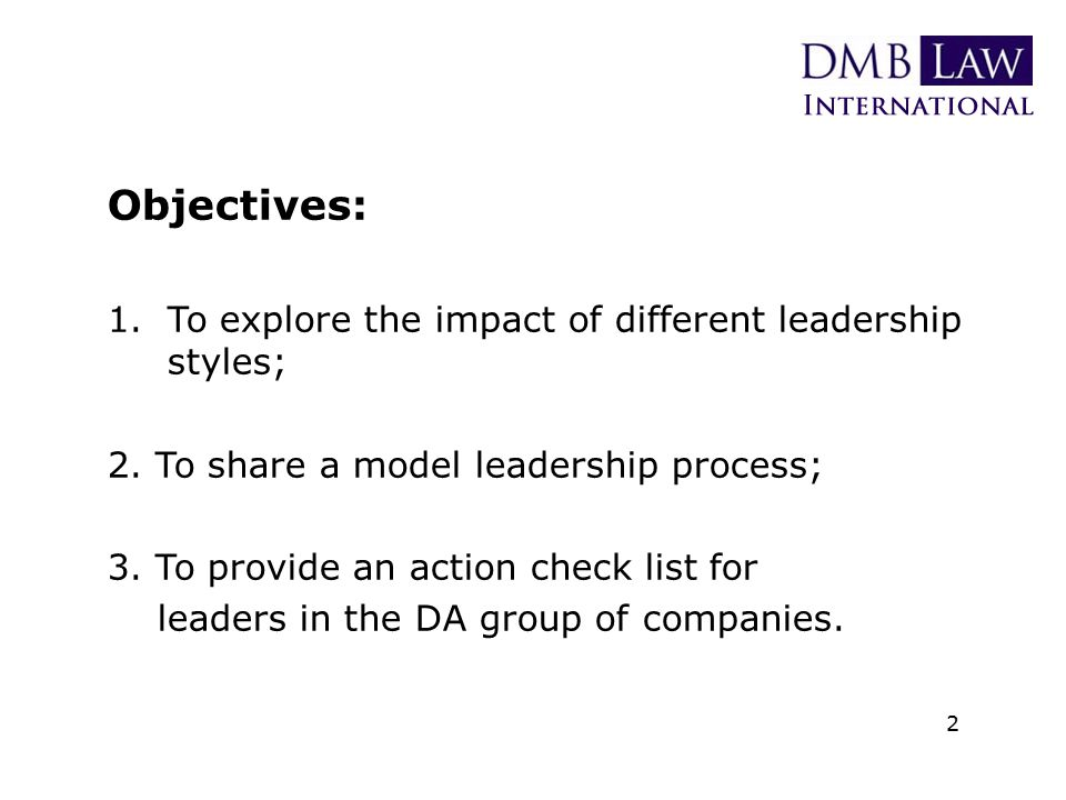 Objectives: 1.To explore the impact of different leadership styles; 2.