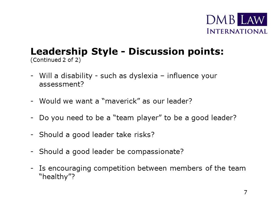 Leadership Style - Discussion points: (Continued 2 of 2) -Will a disability - such as dyslexia – influence your assessment.