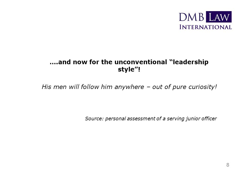 8 ….and now for the unconventional leadership style .