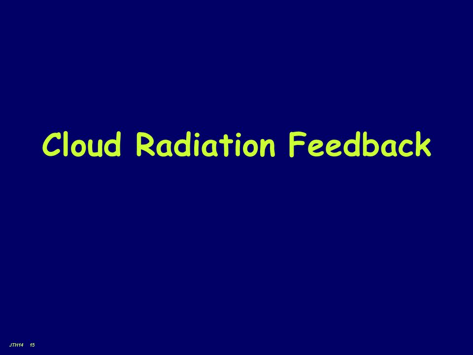 JTH14 15 Cloud Radiation Feedback