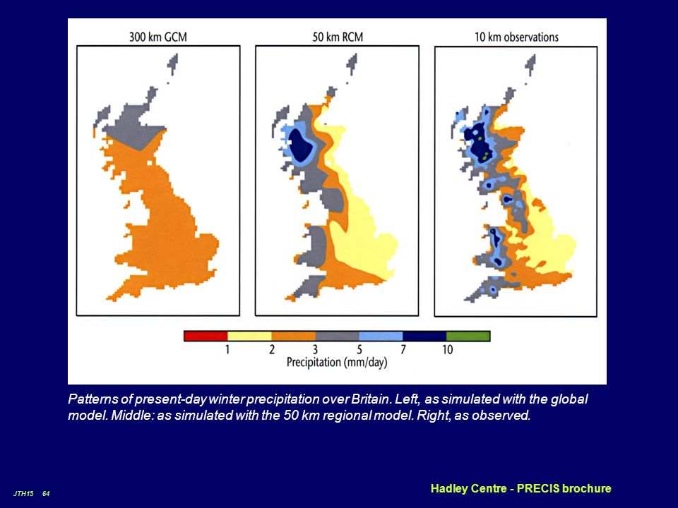 JTH15 64 Hadley Centre - PRECIS brochure Patterns of present-day winter precipitation over Britain.