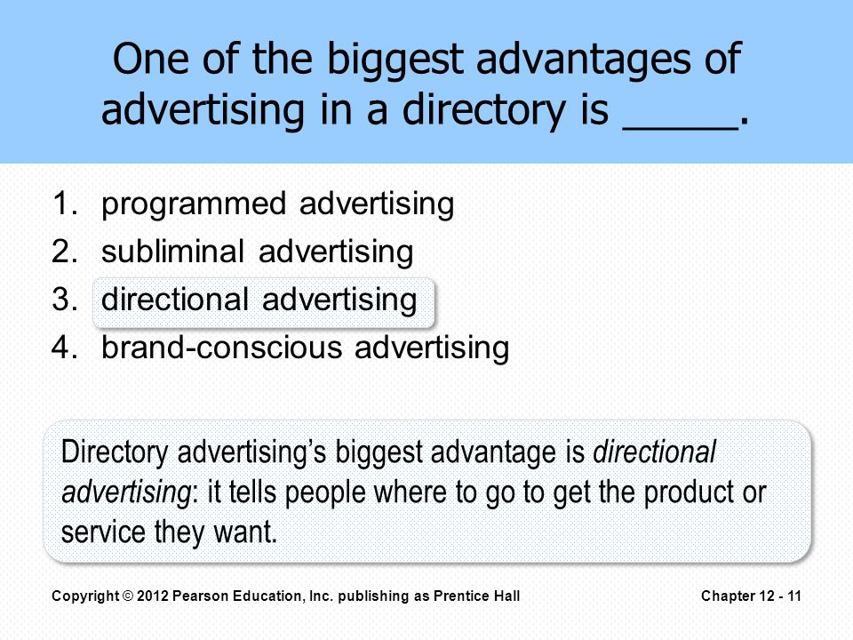 One of the biggest advantages of advertising in a directory is _____.