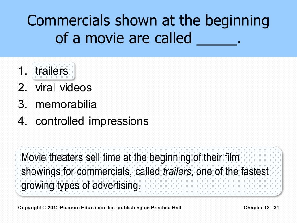 Commercials shown at the beginning of a movie are called _____.