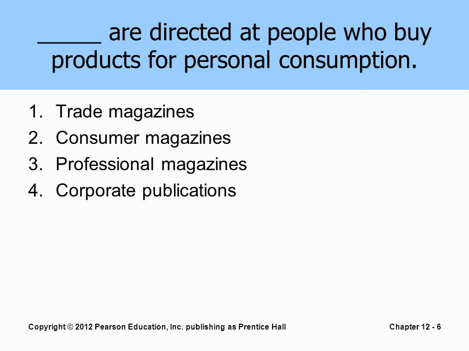 _____ are directed at people who buy products for personal consumption.