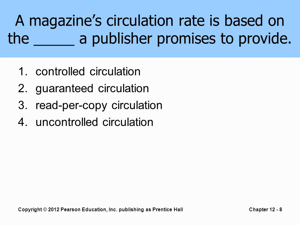 A magazine's circulation rate is based on the _____ a publisher promises to provide.