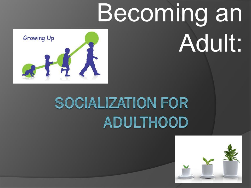 Becoming an Adult: