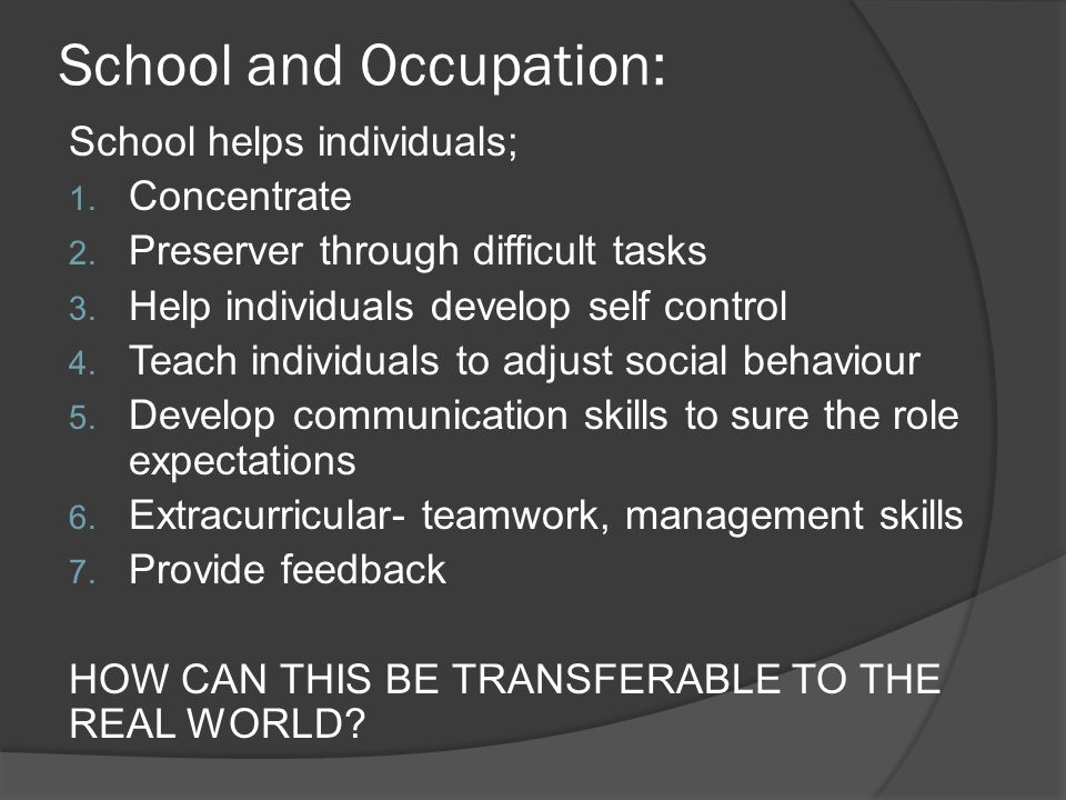 School and Occupation: School helps individuals; 1.