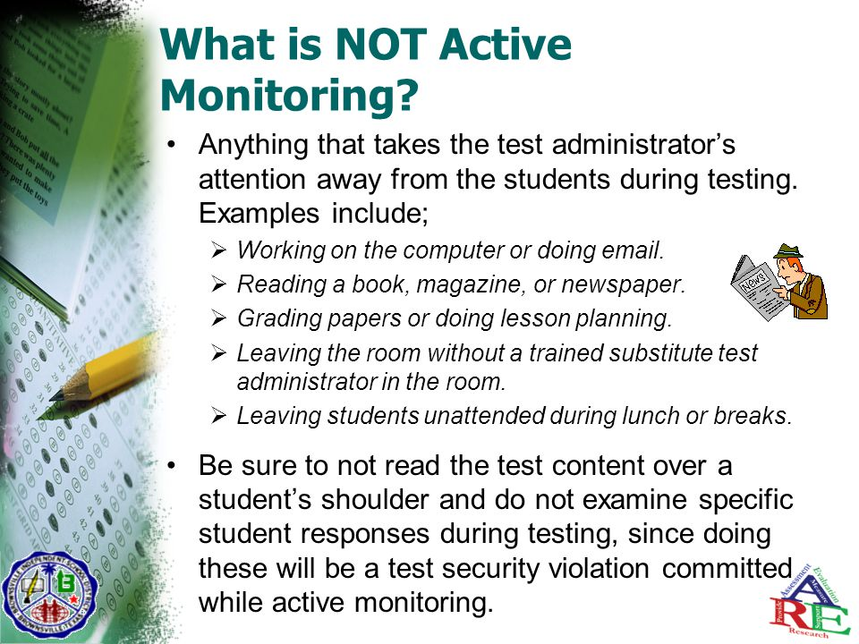 What is NOT Active Monitoring.