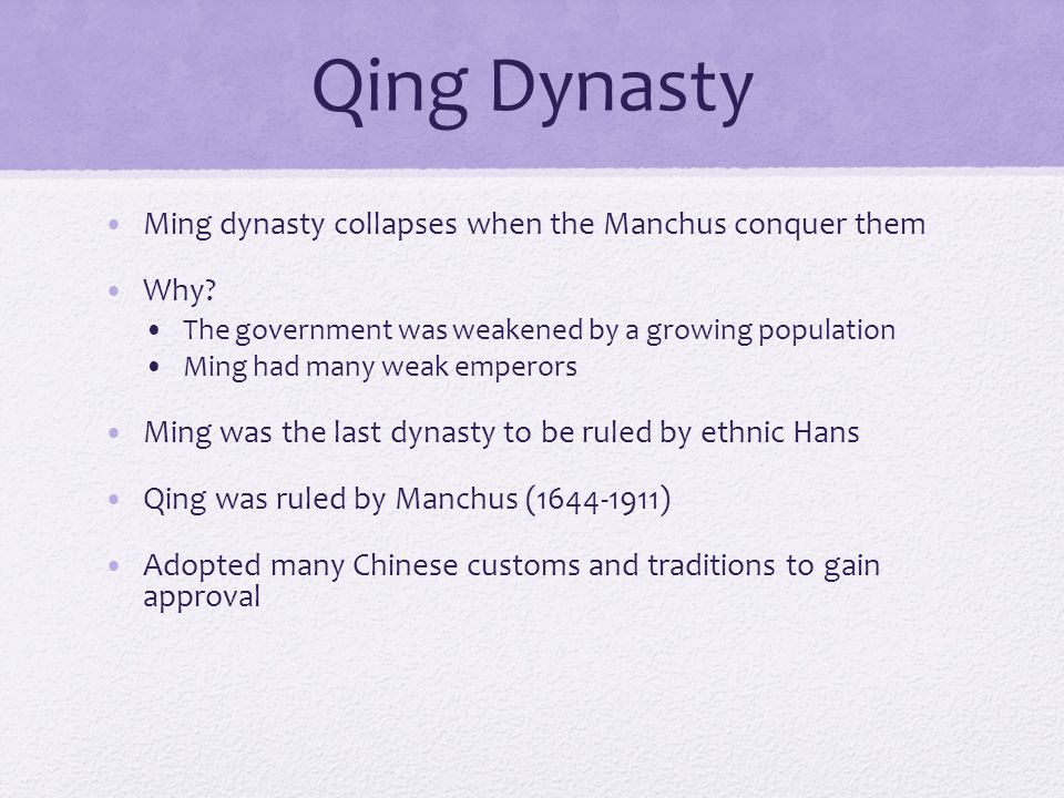 Qing Dynasty Ming dynasty collapses when the Manchus conquer them Why.