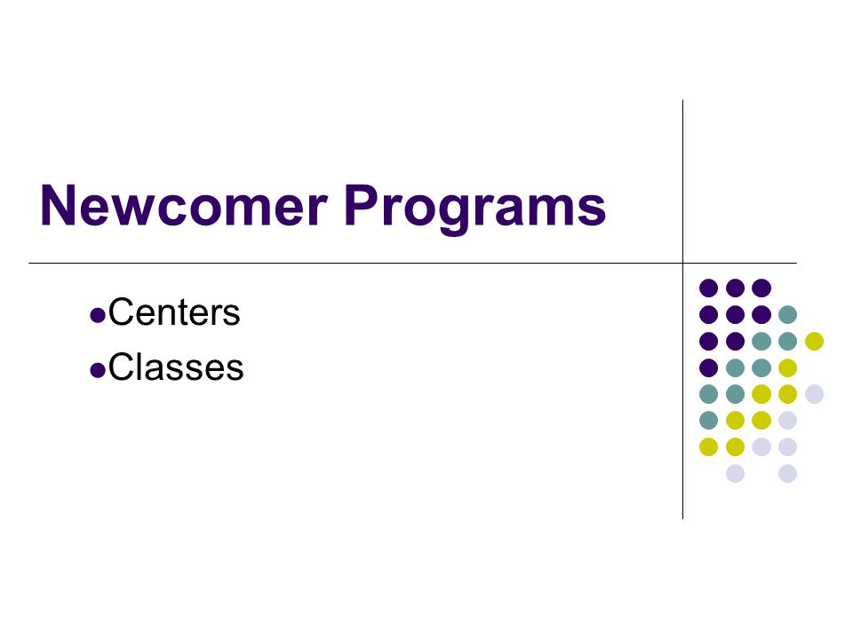 Newcomer Programs Centers Classes