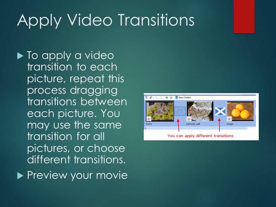 Apply the Video Transition  When you have chosen the video transition, drag it to the Storyboard between the two pictures.
